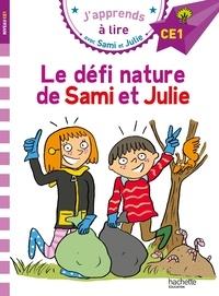 Emmanuelle Massonaud et Thérèse Bonté - J'apprends à lire avec Sami et Julie  : Le défi nature de Sami et Julie - Niveau CE1.