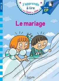 Emmanuelle Massonaud - J'apprends à lire avec Sami et Julie  : Le mariage - Fin de CP.