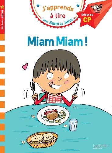 Emmanuelle Massonaud et Thérèse Bonté - J'apprends à lire avec Sami et Julie  : Miam miam ! - Début de CP, niveau 1.