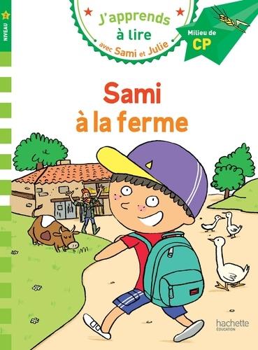 J'apprends à lire avec Sami et Julie  Sami et Julie à la ferme. Milieu de CP, niveau 2