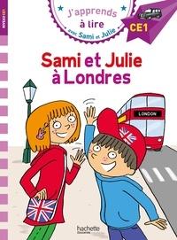 Emmanuelle Massonaud et Thérèse Bonté - J'apprends à lire avec Sami et Julie  : Sami et Julie à Londres - Niveau CE1.