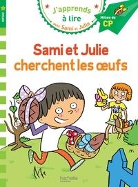 Emmanuelle Massonaud - J'apprends à lire avec Sami et Julie  : Sami et Julie cherchent les oeufs.