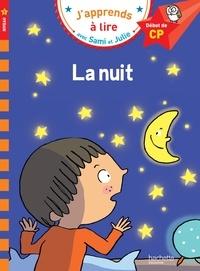 Emmanuelle Massonaud et Thérèse Bonté - J'apprends à lire avec Sami et Julie  : Sami et Julie la nuit - Début de CP, niveau 1.