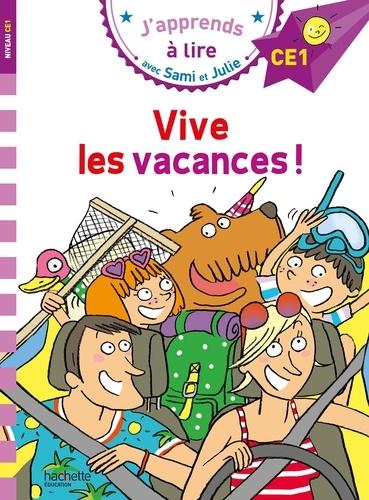 J'apprends à lire avec Sami et Julie  Vive les vacances !. Niveau CE1