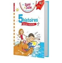 Emmanuelle Massonaud et Thérèse Bonté - J'apprends à lire Sami et Julie Fin CP-CE1 - 5 histoires spécial vacances.