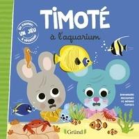 Emmanuelle Massonaud et Mélanie Combes - Timoté  : Timoté à l'aquarium.