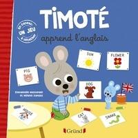Emmanuelle Massonaud - Timoté  : Timoté apprend l'anglais - Avec 1 jeu à détacher.
