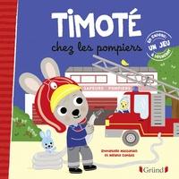 Emmanuelle Massonaud et Mélanie Combes - Timoté  : Timoté chez les pompiers.