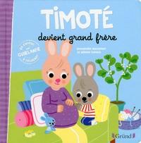 Emmanuelle Massonaud et Mélanie Combes - Timoté  : Timoté devient grand frère.