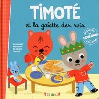 Emmanuelle Massonaud et Mélanie Combes - Timoté  : Timoté et la galette des rois.