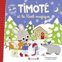 Emmanuelle Massonaud et Mélanie Combes - Timoté  : Timoté et le Noël magique.