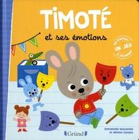 Emmanuelle Massonaud et Mélanie Combes - Timoté  : Timoté et ses émotions.