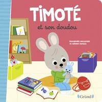 Emmanuelle Massonaud et Mélanie Combes - Timoté  : Timoté et son doudou.