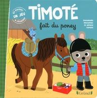 Emmanuelle Massonaud et Mélanie Combes - Timoté  : Timoté fait du poney.