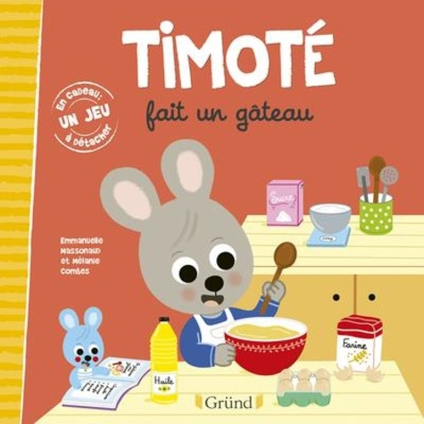 Timoté  Timoté fait un gâteau. Avec 1 jeu à détacher