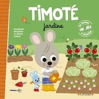 Emmanuelle Massonaud et Mélanie Combes - Timoté  : Timoté jardine - En cadeau : un jeu à détacher.