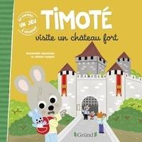 Emmanuelle Massonaud et Mélanie Combes - Timoté  : Timoté visite un château fort.