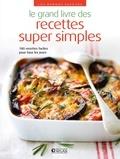 Emmanuelle Naddeo et Estelle Ditta - Le grand livre des recettes super simples.