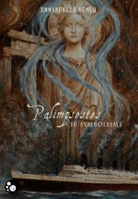 Emmanuelle Nuncq - Palimpsestes, tome 2 : symbolisme.