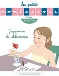 Emmanuelle Opezzo et Sibylle Ristroph - J'apprends à décrire - De 5 à 9 ans.