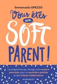 Emmanuelle Opezzo - Vous êtes un soft parent !.