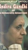 Emmanuelle Ortoli - Indira Gandhi - Ou La démocratie dynastique.