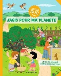 Emmanuelle Ousset et Pierre Caillou - J'agis pour ma planète.