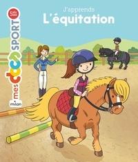 Emmanuelle Ousset et Damien Catala - J'apprends l'équitation.