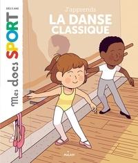 Emmanuelle Ousset et Marie Spénale - J'apprends la danse classique.
