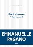Emmanuelle Pagano - Trilogie des rives Tome 2 : Saufs riverains.