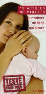Emmanuelle Paroissien - 10 Astuces de parents pour calmer un bébé qui pleure.