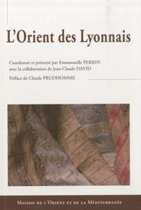 Emmanuelle Perrin - L'Orient des Lyonnais.