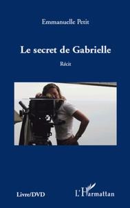 Emmanuelle Petit - Le secret de Gabrielle. 1 DVD
