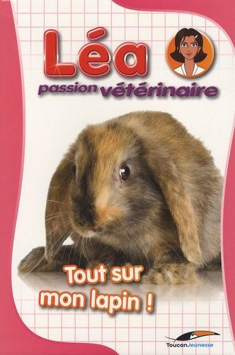 Emmanuelle Petit - Tout sur mon lapin !.
