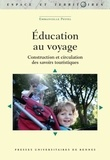 Emmanuelle Peyvel - L'éducation au voyage - Pratiques touristiques et circulations des savoirs.