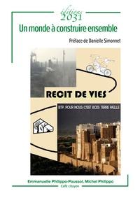 Emmanuelle Philippo-Poussol et Michel Philippo - Un monde à construire ensemble - Récit de vies - BTP pour nous c'est Bois Terre Paille.