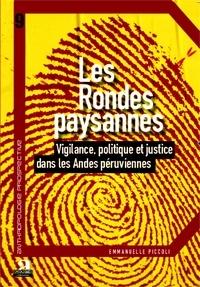 Emmanuelle Piccoli - Les rondes paysannes - Vigilance, politique et justice dans les Andes péruviennes.