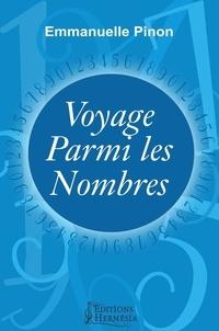Emmanuelle Pinon - Voyage parmi les nombres.