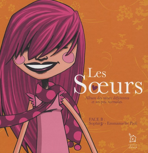 Emmanuelle Pioli - Les Soeurs - Album des soeurs différentes et un peu normales, face B.