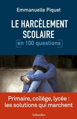 Le Harcelement Scolaire En 100 Questions Grand Format