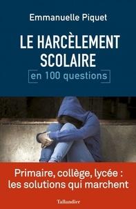 Téléchargements gratuits pour les livres sur kindle Le harcèlement scolaire en 100 questions en francais PDF MOBI