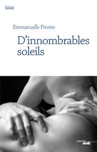 Téléchargez le livre électronique gratuit D'innombrables soleils in French par Emmanuelle Pirotte 9782749162270