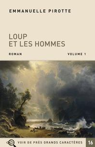 Emmanuelle Pirotte - Loup et les hommes - Pack en 2 volumes.