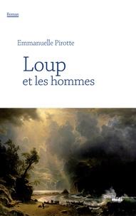 Emmanuelle Pirotte - Loup et les hommes.