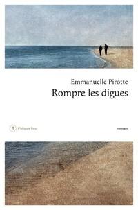 Emmanuelle Pirotte - Rompre les digues.