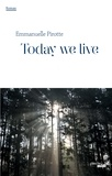 Emmanuelle Pirotte - Today we live.