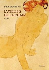 Emmanuelle Pol - L'atelier de la chair.