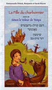 Emmanuelle Polack - La fille du charbonnier suivi de Simon le voleur de temps - Edition bilingue francais-yiddish. 1 CD audio