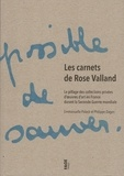 Emmanuelle Polack et Philippe Dagen - Les carnets de Rose Valland - Le pillage des collections privées d'oeuvres d'art en France durant la Seconde Guerre Mondiale.