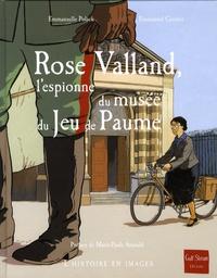 Emmanuelle Polack - Rose Valland, l'espionne du musée du Jeu de Paume.